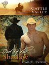 Out of the Shadow (eBook): Cattle Valley Series, Book 6